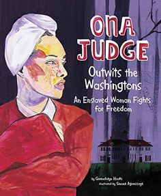 Teaching Children's Authors Who Also Teach Writing: Book Giveaway and Release of my book, ONA JUDGE Outwits the Washingtons - An Enslaved Woman Fights for Freedom Fight For Freedom, Presents For Her, Book Writer, Early Literacy, I Love Reading, Kids Boxing, Founding Fathers, Stories For Kids, Recherche Google