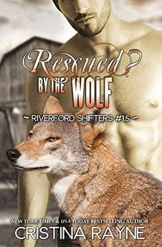 Rescued? by the Wolf (Riverford Shifters #1.5) by Cristina Rayne http://www.amazon.com/dp/B00ZGTXDIQ/ref=cm_sw_r_pi_dp_o.ANvb0TE294W