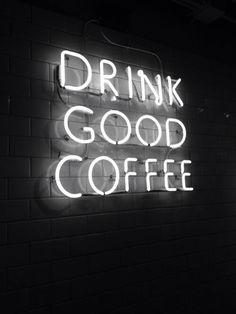 No reason to waste life drinking bad coffee.