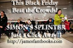 SIMON'S SPLINTER is a romance about a man who said he'd never get married and the woman that got under his skin and left him no choice! Available 11/28/14 http://jamesfantbooks.com