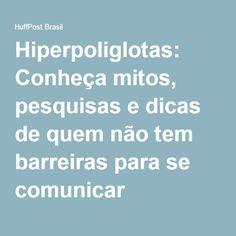 Hiperpoliglotas: Conheça mitos, pesquisas e dicas de quem não tem barreiras para se comunicar