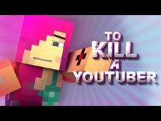 "TO KILL A YOUTUBER ""TheZombiunicorn"" (Minecraft Animation) - YouTube"