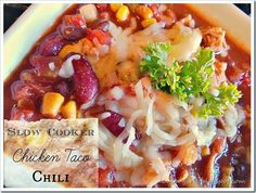 Want Something That Tastes Amazing? Slow Cooker Chicken Taco Chili. Your Mouth Will Do A Happy Dance!