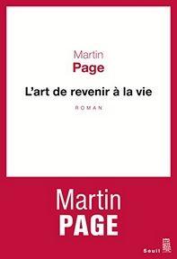 L'art de revenir à la vie, Martin Page ~ Le Bouquinovore