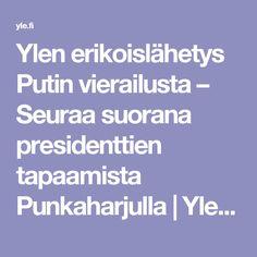Ylen erikoislähetys Putin vierailusta – Seuraa suorana presidenttien tapaamista Punkaharjulla   Yle Uutiset   yle.fi