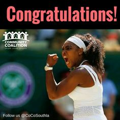 7/13/15 Via Community Coalition:   Congratulations to the best women tennis player ever on winning her 6th #Wimbledon title! #SerenaWilliams