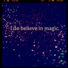 I do believe in magic