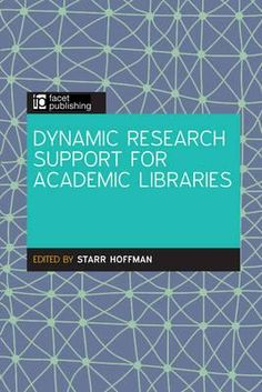 BOOK REVIEW: Dynamic Research Support for Academic Libraries - edited by Starr Hoffman ~ libfocus