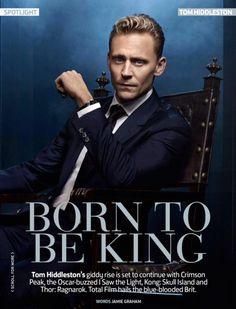 Tom Hiddleston - BORN TO BE KING - Total Film November 2015. via torrilla.weibo  https://twitter.com/Loki_Page/status/647420810257305600