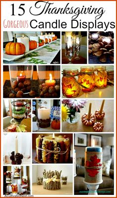 Make your Thanksgiving table or buffet more festive with these 15 easy & gorgeous Thanksgiving  candle centerpiece ideas.