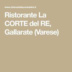 Ristorante La CORTE del RE, Gallarate (Varese)