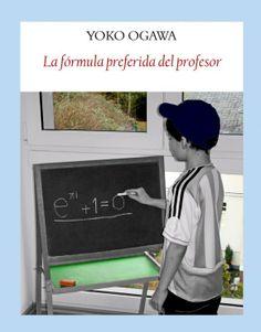 La fórmula preferida del profesor, de Yoko Ogawa