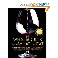 What to Drink with What You Eat: The Definitive Guide to Pairing Food with Wine, Beer, Spirits, Coffee, Tea - Even Water - Based on Expert Advice from America's Best Sommeliers  http://www.squidoo.com/becoming-a-wine-expert