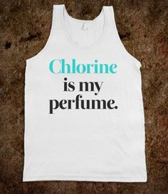 Chlorine Is My Perfume - Text Tees With Attitude - Skreened T-shirts, Organic Shirts, Hoodies, Kids Tees, Baby One-Pieces and Tote Bags