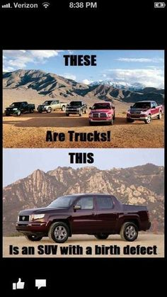 Thank You! Its about time somebody else call it out! A Honda does not count as a truck. Ram, Chevy, Ford or GMC are the only real trucks!