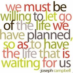 We need to let go of the life we planned