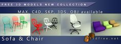 New 3D models Free Download Collection - Sofa & Chair (Format: MAX, C4D, SKP, OBJ, 3DS and etc available) www.all3dfree.net