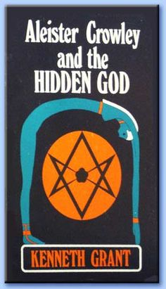 Aleister Crowley and the Hidden God  |  Kenneth Grant