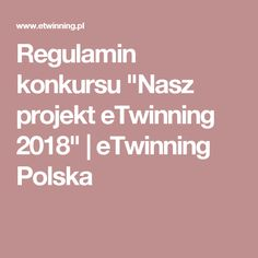 "Regulamin konkursu ""Nasz projekt eTwinning 2018"" | eTwinning Polska"