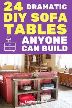 24 Dramatic Diy Sofa Tables Anyone Can Build