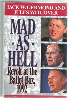 Mad As Hell : Revolt at the Ballot Box, 1992 by Jack W. Germond and Jules Witcov