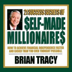 21 Success Secrets of Self-Made Millionaires:  Do you ever wonder how it is that people just like you become millionaires?  Would you like to know the secrets that turned others into financial successes?  It's easier than you think.  The Secrets of Self-Made Millionaires  In this 77-Minute CD I will teach you...   A step-by-step formula to become a millionaire      To set goals, make plans and get more of what you really want in life      There are no limits