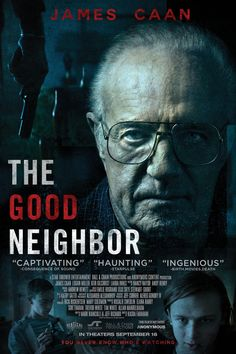 The Good Neighbor is a 2016 American thriller film directed by Kasra Farahani and written by Mark Bianculli and Jeff Richard. The film stars James Caan, Logan M Logan Miller, Good Neighbor, Tomorrow Will Be Better, Plot Twist, Movie Collection, Coincidences, Great Movies, Movies To Watch, Movies Online