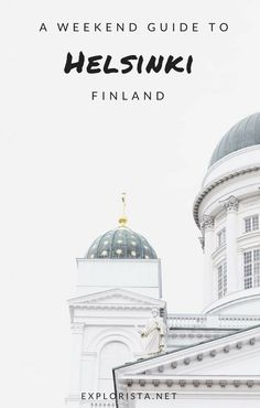 Only have a weekend in the capital of Finland? Check out our top things to do in Helsinki. | helsinki travel, helsinki tips, helsinki winter, helsinki architecture