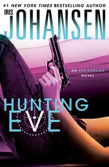 Hunting Eve by Iris Johansen. #1 New York Times bestselling author Iris Johansen brings us book two in a heart-stopping new Eve Duncan trilogy. Available on July 16, 2013. Pre-order it now: http://www.kobobooks.com/ebook/Hunting-Eve/book-V1Yah686FECSjb-SvCILTg/page1.html