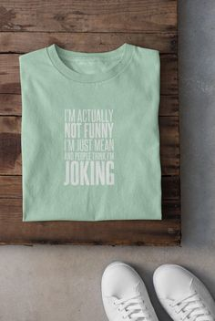 """Love this """"I'm Not Actually Funny I'm Just Mean and People Think I'm Joking"""" funny tshirt?  We do too :)  Its the perfect cute gift idea for moms, best friends, co-workers,  women or even yourself...    #funnyshirt #giftideas #funnytshirt #giftideasforfriends #KatieMcGrathDesigns Last Minute Christmas Gifts, Christmas Gifts For Her, Christmas Holiday, Cute Gifts, Funny Gifts, Cool T Shirts, Tee Shirts, Best White Elephant Gifts, Dinosaur Funny"""