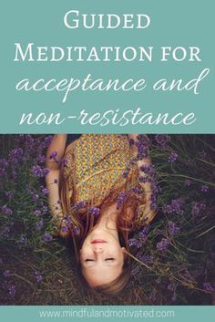 Guided Meditation that is beginner-friendly to help you relax into the present moment and practice acceptance and non-resistance.