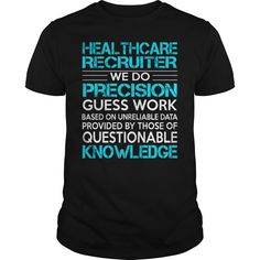 Awesome Tee For Healthcare Recruiter T-Shirts, Hoodies. SHOPPING NOW ==► https://www.sunfrog.com/LifeStyle/Awesome-Tee-For-Healthcare-Recruiter-113305738-Black-Guys.html?id=41382