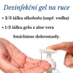 Jak vyrobit dezinfekční gel na ruce? Aloe Vera, Vodka, Origami, Soap, Fitness, Beauty, Diet, Liquor, Excercise
