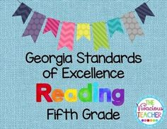 This pdf file includes Georgia Standards of Excellence posters for Fifth Grade Reading. These posters were designed in black and white so you can save your color ink! I print these posters on colored card stock and laminate so they are ready to hang in my classroom year after year. http://www.thevivaciousteacher.com