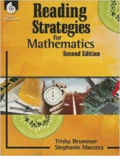 Reading strategies for mathematics. 2nd ed. (2014). by Trisha Brummer & Stephanie Macceca.