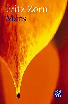 Mars: Roman von Fritz Zorn https://www.amazon.de/dp/3596222028/ref=cm_sw_r_pi_dp_x_zJs6xbKPV7BHJ