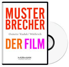 """Musterbrecher – Der Film"": Über Querdenker, Andersmacher & Mavericks"
