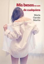 Libro Mis besos no son de cualquiera, Marta Garzás Martín. Descarga, Resumen, Críticas, Reseñas,...