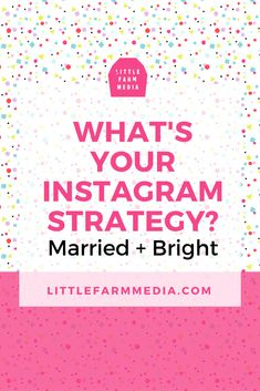 What's Your Instagram Strategy? | Married + Bright. Instagram can help creative business owners increase sales with the right marketing strategy. @annikabchaloff shares how she uses Instagram to grow her small business. — Little Farm Media