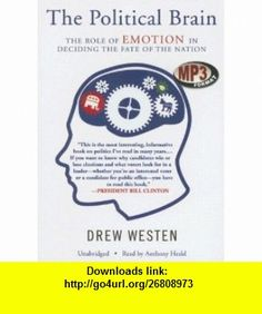 Political Brain The Role of Emotion in Deciding the Fate of the Nation, Library Edition (9781433208935) Drew Westen , ISBN-10: 1433208938  , ISBN-13: 978-1433208935 ,  , tutorials , pdf , ebook , torrent , downloads , rapidshare , filesonic , hotfile , megaupload , fileserve