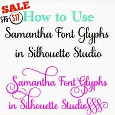 http://www.silhouetteschoolblog.com/2014/10/opening-samanta-font-and-glyphs-in.html