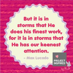 God works in our storms Inspirational Bible Quotes, Faith Quotes, Inspirational Thoughts, How He Loves Us, No One Loves Me, Christian Girls, Christian Quotes, Max Lucado Quotes, Favorite Quotes