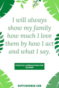 Positive Affirmations for Women - I will always show my family how much I love them by how I act and what I say. | positive affirmations for moms | affirmations for women | women affirmations #dailyaffirmations #affirmationsforagreatlife #affirmationsweekly Affirmations For Women, Affirmations Positives, Daily Positive Affirmations, Money Affirmations, Wise Quotes, Quotes To Live By, Motivational Quotes, Inspirational Quotes, Positive Mantras