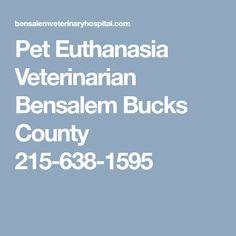 Pet Euthanasia Veterinarian Bensalem Bucks County 215-638-1595