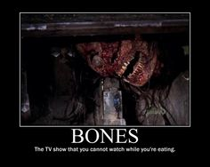 I've heard people say they can't watch Bones while eating, but I eat and watch Bones all the time. I want to be a forensic anthropologist, so if I can eat all my food and see gross stuff like this, then I'm sure I'm fit to be a forensic anthropologist. Bones Series, Bones Tv Show, Bones Booth And Brennan, Bones Quotes, Fox Tv Shows, Best Shows Ever, Favorite Tv Shows, Ncis, Fandoms