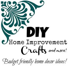 110 Budget Friendly Home Improvement Crafts