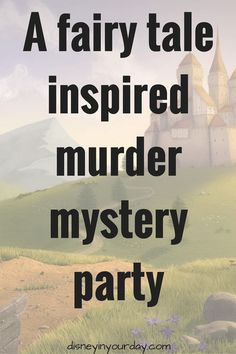 Host a fairy tale murder mystery party in your home! Includes favorite characters like Cinderella, Prince Charming, Rapunzel, Snow White, and more.