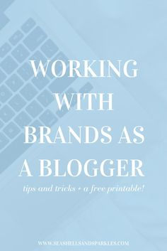 Working With Brands as a Blogger - Seashells + Sparkles