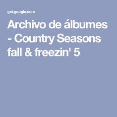 Archivo de álbumes - Country Seasons fall & freezin' 5