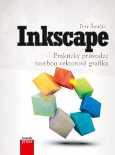 Inkscape – Praktický průvodce tvorbou vektorové grafiky - <a href='Petr Simcik-cat18854341.htm?p=1026-26061'>Petr Šimčík</a>